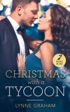 Christmas With A Tycoon: The Italian's Christmas Child / The Greek's Christmas Bride (Mills & Boon M&B) ebook by Lynne Graham