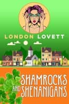Shamrocks and Shenanigans ebook by London Lovett