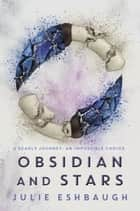 Obsidian and Stars ebook by Julie Eshbaugh
