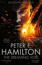 The Dreaming Void - The Void Trilogy 1 ebook by Peter F. Hamilton