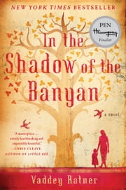 In the Shadow of the Banyan - A Novel ebook by Vaddey Ratner