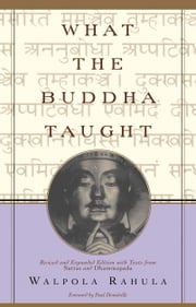 What the Buddha Taught - Revised and Expanded Edition with Texts from Suttas and Dhammapada ebook by Walpola Rahula,Paul Demieville
