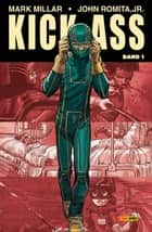 Kick-Ass 1, Band 1 ebook by Mark Millar, John Romita Jr.