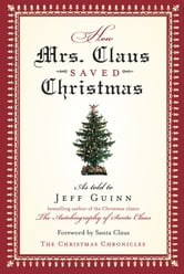 How Mrs. Claus Saved Christmas ebook by Jeff Guinn