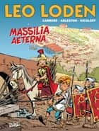 Léo Loden T25 - Massilia Aeterna ebook by Christophe Arleston, Serge Carrère, Cerise
