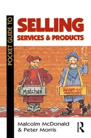 Pocket Guide to Selling Services and Products ebook by Peter Morris,Malcolm McDonald