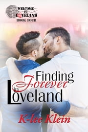 Finding Forever in Loveland ebook by K-lee Klein