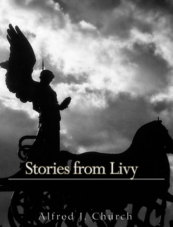 Stories From Livy ebook by Alfred J. Church