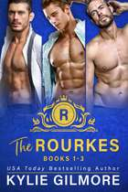The Rourkes Boxed Set Books 1-3 ebook by Kylie Gilmore