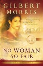 No Woman So Fair (Lions of Judah Book #2) ebook by Gilbert Morris