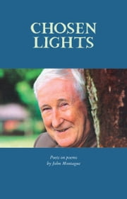 Chosen Lights - Poets on Poems by John Montague ebook by John Montague et al