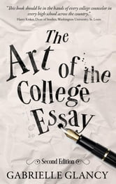 The Art of the College Essay - Second Edition ebook by Gabrielle Glancy