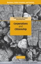Corporations and Citizenship ebook by Andrew Crane,Dirk Matten,Jeremy Moon