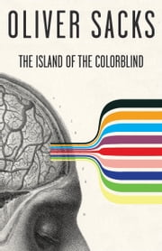 The Island of the Colorblind ebook by Oliver Sacks