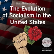 The Evolution of Socialism in the United States audiobook by the Speech Resource Company, the Speech Resource Company