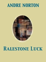 Ralestone Luck ebook by Andre Norton,James S. Reid