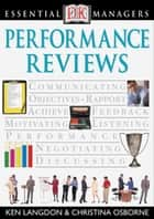 DK Essential Managers: Performance Reviews - DK Publishing ebook by Christina Osbourne, Ken Langdon