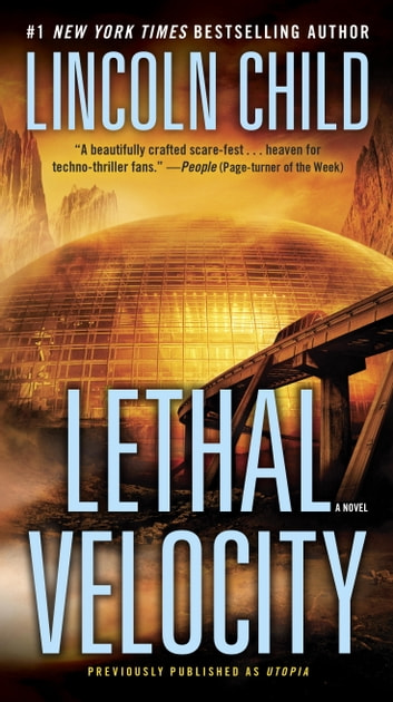 Lethal Velocity (Previously published as Utopia) - A Novel ebook by Lincoln Child