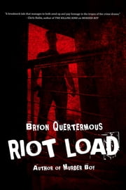 Riot Load ebook by Bryon Quertermous