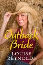 Outback Bride - Destiny Romance ebook by Louise Reynolds