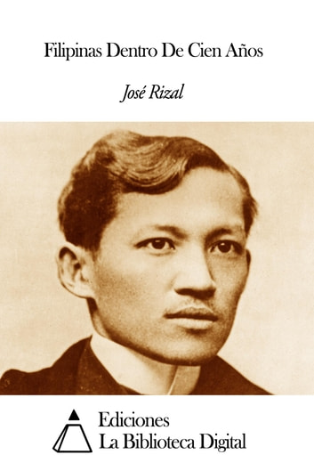 Filipinas Dentro De Cien Años ebook by José Rizal