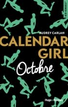 Calendar Girl - Octobre eBook par Audrey Carlan