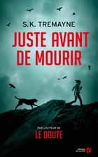Juste avant de mourir ebook by