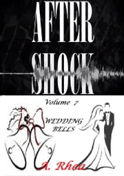 Aftershock - Wedding Bells ebook by A. Rhea