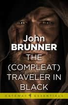 The (Compleat) Traveller in Black ebook by John Brunner