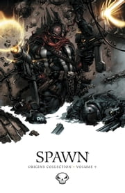 Spawn Origins Collection Volume 9 ebook by Todd McFarlane,Tony Daniel Illustrated by,Greg Capullo Illustrated by,Tony Daniel,Greg Capullo