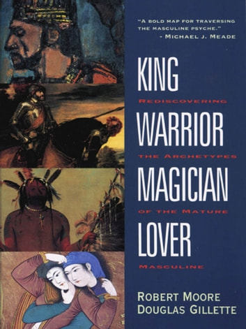 King warrior magician lover ebook by robert moore king warrior magician lover rediscovering the archetypes of the mature masculine ebook fandeluxe Choice Image