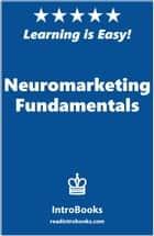 Neuromarketing Fundamentals ebook by IntroBooks