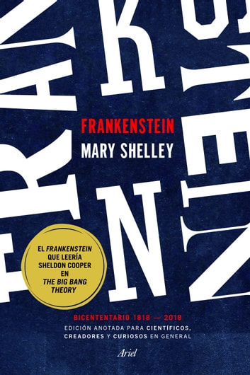 Frankenstein. Edición anotada para científicos, creadores y curiosos en general - Bicentenario 1818-2018 ebook by Mary Shelley