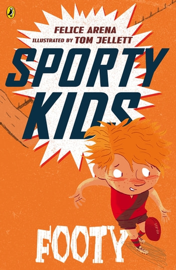 Sporty Kids: Footy! - Footy! ebook by Felice Arena