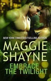 Embrace the Twilight ebook by Maggie Shayne