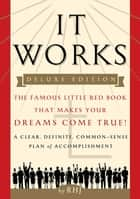 It Works DELUXE EDITION ebook by RHJ