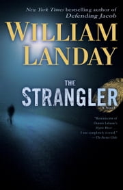 The Strangler - A Novel ebook by William Landay