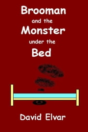 Brooman and the Monster under the Bed ebook by David Elvar