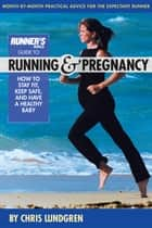 Runner's World Guide to Running and Pregnancy ebook by Chris Lundgren