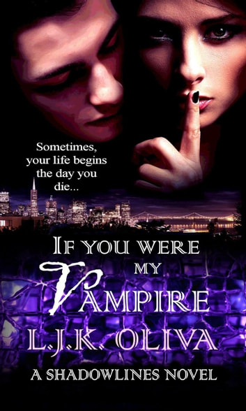 If You Were My Vampire - Shades Below: Shadowlines, #2 ebook by LJK Oliva