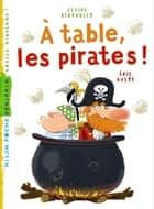 A table les pirates ebook by Eric Gasté, Claire Bertholet
