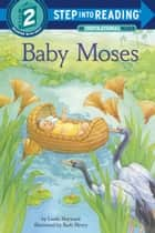 Baby Moses ebook by Linda Hayward