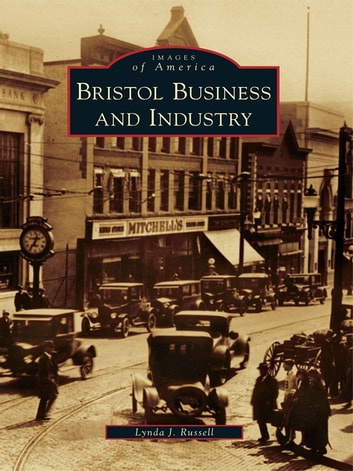 Bristol Business and Industry ebook by Lynda J. Russell