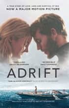 Adrift: A True Story of Love, Loss and Survival at Sea ebook by Tami Oldham Ashcraft, Susea McGearhart