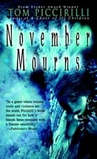 November Mourns ebook by Tom Piccirilli