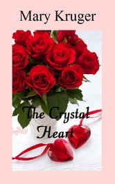 The Crystal Heart ebook by Mary Kruger