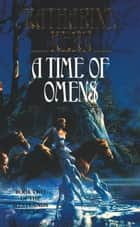 A Time of Omens ebook by Katharine Kerr