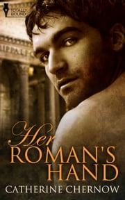 Her Roman's Hand ebook by Catherine Chernow