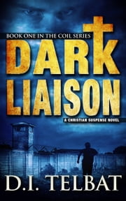 Dark Liaison: A Christian Suspense Novel ebook by D.I. Telbat