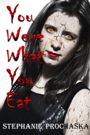 You Were What You Eat ebook by Stephanie Prochaska